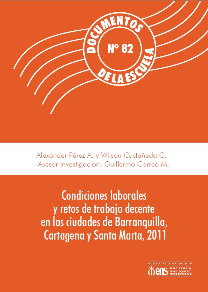 Condiciones laborales y retos de trabajo decente en las ciudades de Barranquilla, Cartagena y Santa Marta, 2011