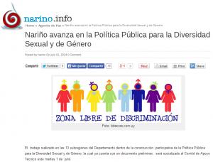 Nota periodística emitida por el Sitio Web Nariño.info: http://narino.info/blog/2014/07/01/narino-avanza-en-la-politica-publica-para-la-diversidad-sexual-y-de-genero/
