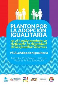 Transcrito: Plantón por la adopción igualitaria. En el Caribe también se defiende la idgnidad de las familias diversas. #SiALaAdopcionIgualitaria. Miércoles 18 de Febrero, 5:00 p.m. Plaza de la Paz, Barranquilla.