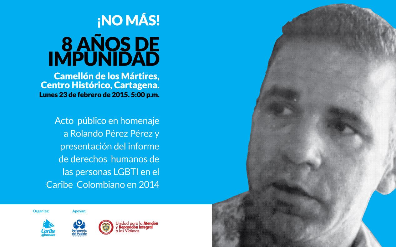 8 años de impunidad - Rolando Pérez